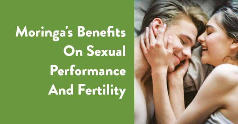 moringa's benefits on sexual performance and fertility